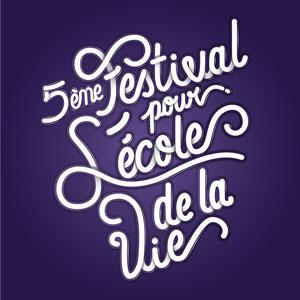 Festival pour l'Ecole de la vie